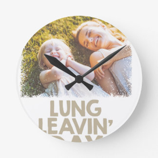 2nd February - Lung Leavin' Day - Appreciation Day Round Clock