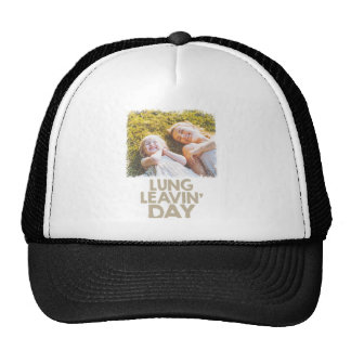 2nd February - Lung Leavin' Day - Appreciation Day Trucker Hat