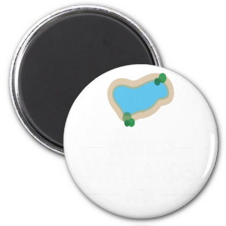 2nd February - World Wetlands Day 2 Inch Round Magnet