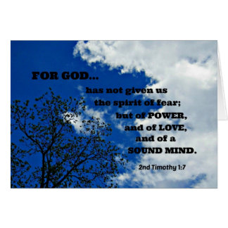 2nd Timothy 1:7 For God has not given us.... Card