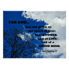 2nd Timothy 1:7 For God has not given us.... Poster