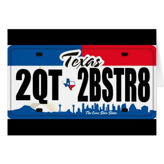 2QT2BSTR8:  Texas Card