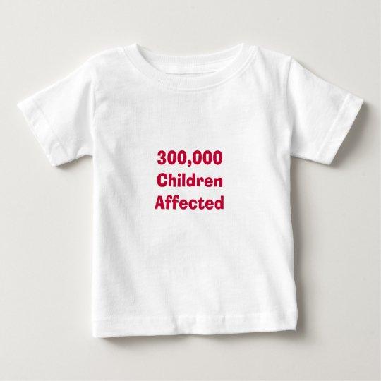 300,000 Children Affected Baby T-Shirt