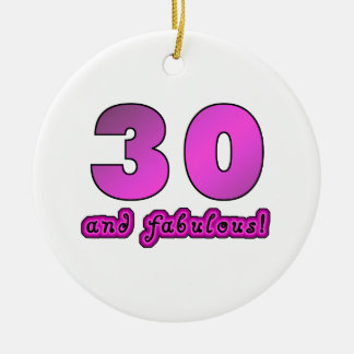 30 And Fabulous Birthday Ceramic Ornament