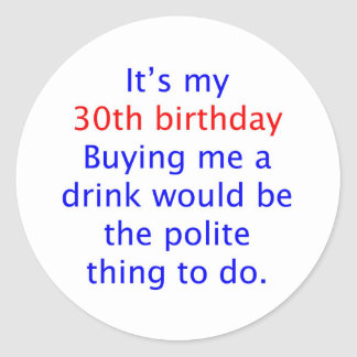 30 buy me a drink classic round sticker