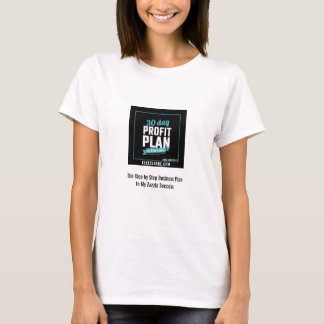 30 Day Profit Plan Advanced Zazzle Course Success T-Shirt
