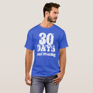 30 Days Sobriety T-Shirt
