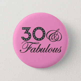 30 & Fabulous Gift 2 Inch Round Button
