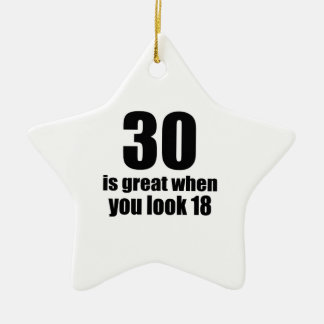 30 Is Great When You Look Birthday Ceramic Ornament