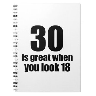 30 Is Great When You Look Birthday Notebook