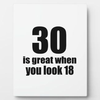 30 Is Great When You Look Birthday Plaque