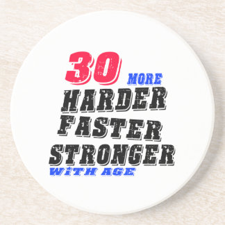 30 More Harder Faster Stronger With Age Coaster