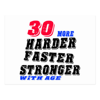 30 More Harder Faster Stronger With Age Postcard