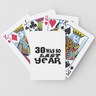 30 So Was So Last Year Birthday Designs Bicycle Playing Cards