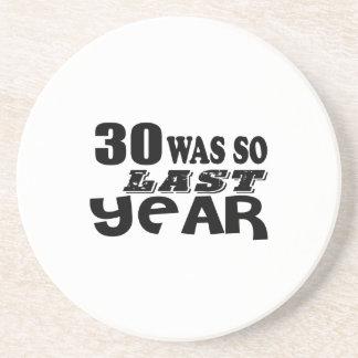 30 So Was So Last Year Birthday Designs Coaster