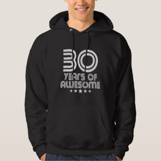 30 Years Of Awesome 30th Birthday Hoodie