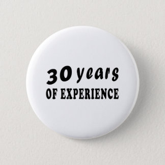 30 years of experience 2 inch round button