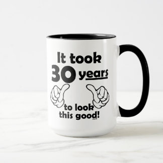 30 years to look this good mug