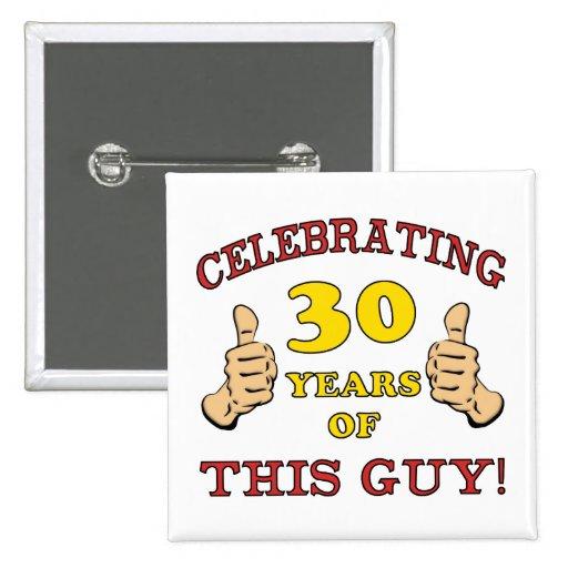 30ème Cadeau d'anniversaire pour lui Badges Avec Agrafe