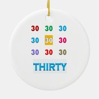 30th 30 Thirtieth Birthday Anniversary GIFTS UNIQU Ceramic Ornament
