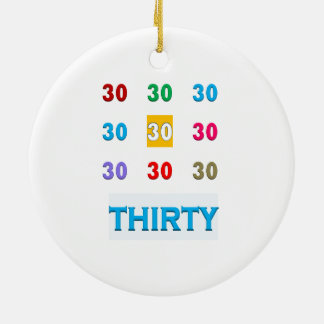 30th 30 Thirtieth Birthday Anniversary GIFTS UNIQU Round Ceramic Ornament