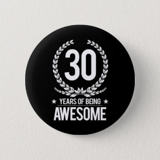 30th Birthday (30 Years Of Being Awesome) 2 Inch Round Button