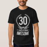 30th Birthday (30 Years Of Being Awesome) T Shirts