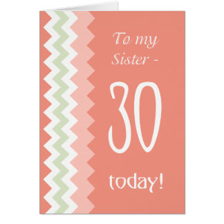 30th Birthday for Sister, Coral, Mint Chevrons Card