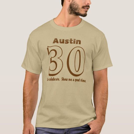 30th Birthday Funny Show Me a Good Time V04 T-Shirt