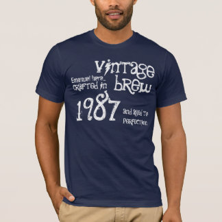 30th Birthday Gift 1987 Vintage Brew or ANY Year 3 T-Shirt