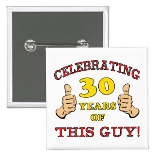 30th Birthday Gift For Him Pinback Button