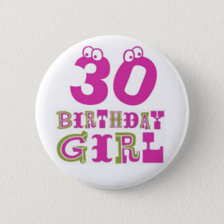 30th Birthday Girl Button Badge