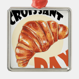 30th January - Croissant Day Metal Ornament