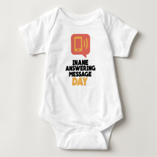 30th January - Inane Answering Message Day Baby Bodysuit