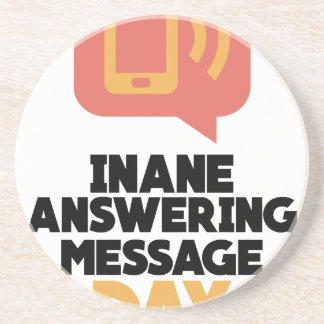 30th January - Inane Answering Message Day Coaster