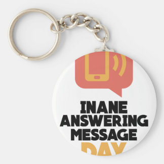 30th January - Inane Answering Message Day Keychain