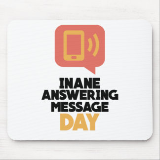 30th January - Inane Answering Message Day Mouse Pad