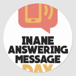 30th January - Inane Answering Message Day Round Sticker