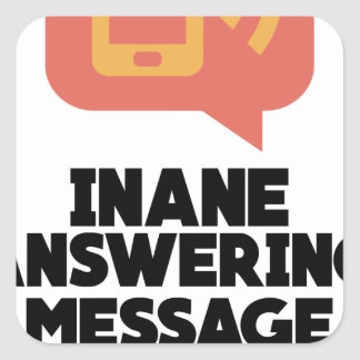 30th January - Inane Answering Message Day Square Sticker