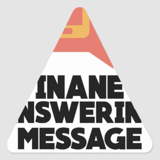 30th January - Inane Answering Message Day Triangle Sticker