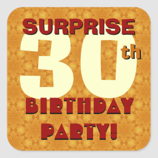 30th SURPRISE Birthday Party Gold and Sienna Square Sticker