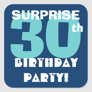 30th SURPRISE Birthday Party Navy and Aqua Blue Square Sticker