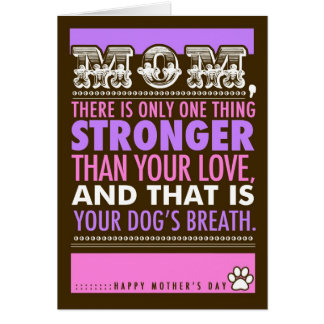 311 Dog's Breath Mother's Day Card