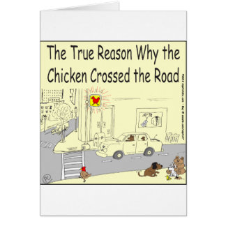 315 Why chicken crossed the road cartoon Card