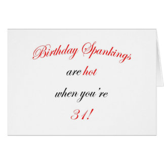31 Birthday Spanking Card