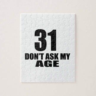 31 Do Not Ask My Age Birthday Designs Jigsaw Puzzle
