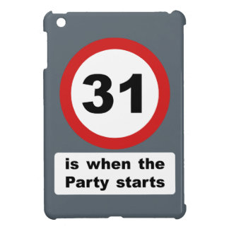 31 is when the Party Starts Case For The iPad Mini