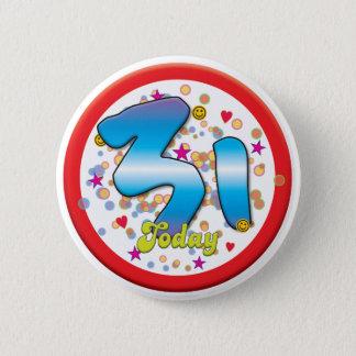 31st Birthday Today 2 Inch Round Button