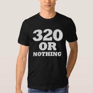 320 or Nothing Dark T-Shirt