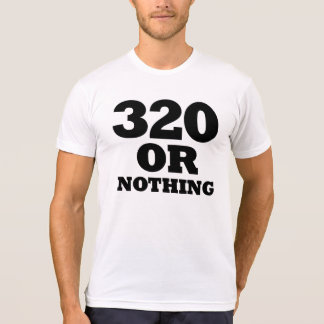 320 or Nothing Light T-Shirt